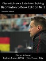 Diemo Ruhnow's Badminton Training E-Book Edition 2010